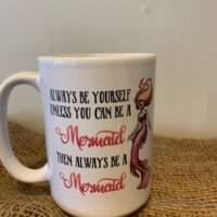 Always Be Yourself Mermaid Mug