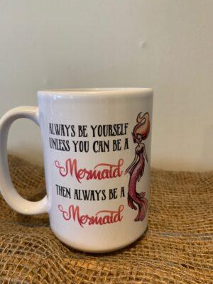 Always Be Yourself Mermaid Mug