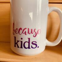 Because Kids Mug