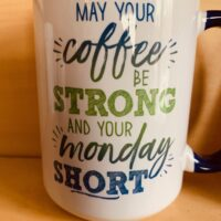 May your Coffee be Strong Mug