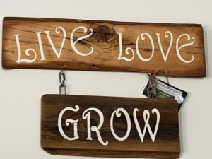 live love grown sign